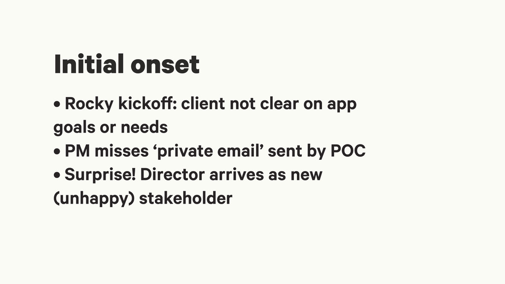 • Rocky kickoff: client not clear on app goals ...