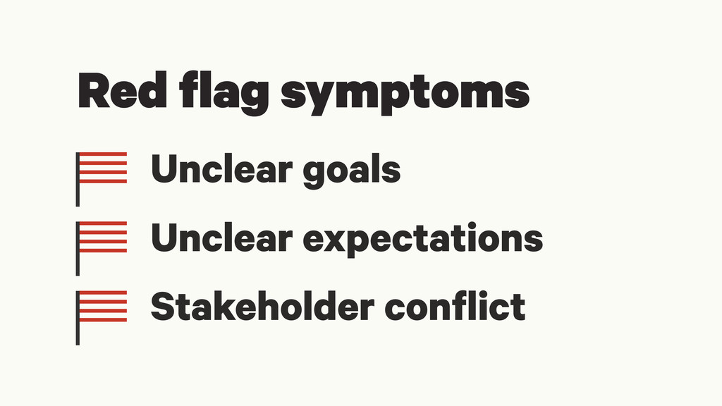 Red flag symptoms Unclear goals Unclear expecta...