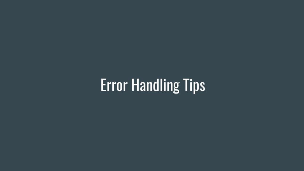 Error Handling Tips