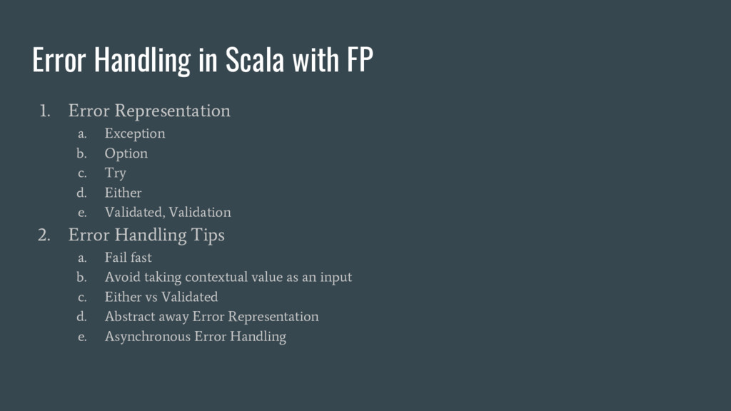 Error Handling in Scala with FP 1. Error Repres...
