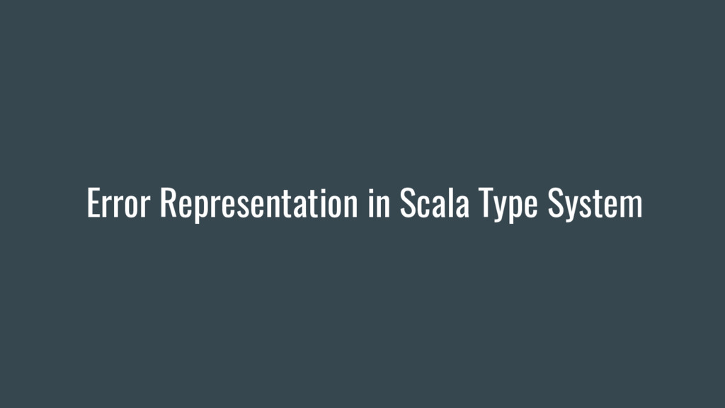 Error Representation in Scala Type System