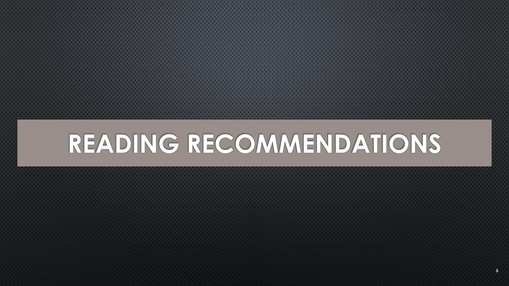 READING RECOMMENDATIONS 6
