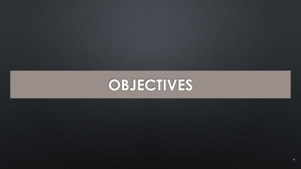OBJECTIVES 9