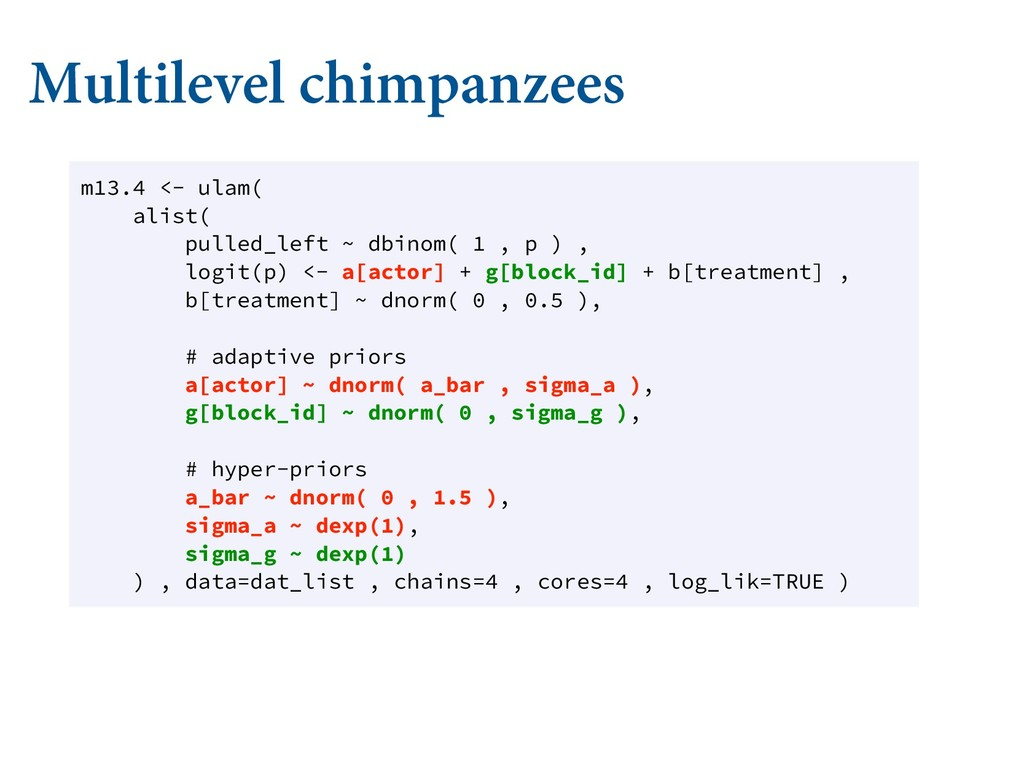 Multilevel chimpanzees m13.4 <- ulam( alist( pu...