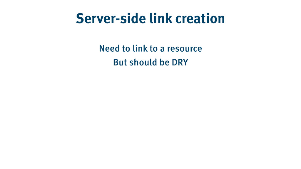 Server-side link creation Need to link to a res...