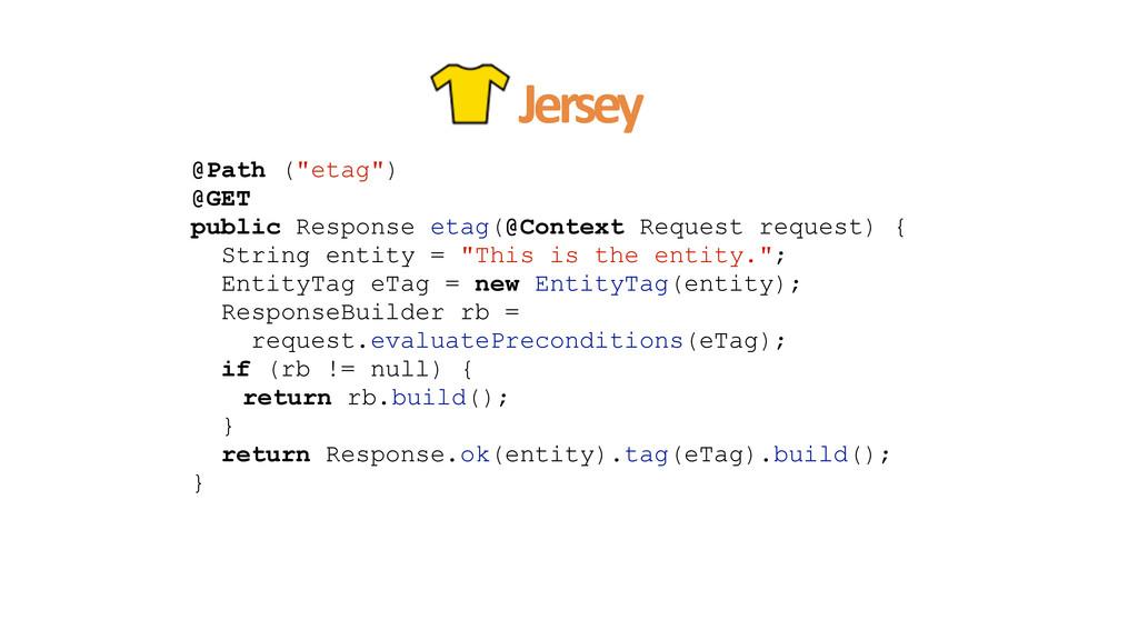 """@Path (""""etag"""") @GET public Response etag(@Conte..."""