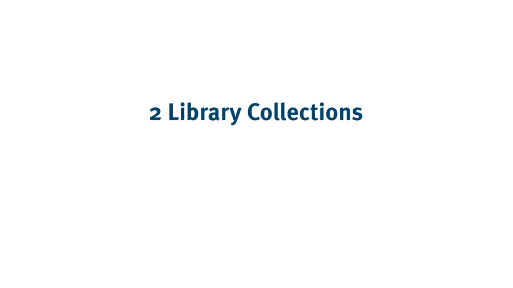 2 Library Collections