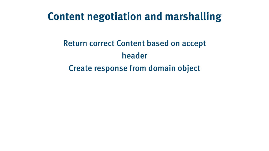 Content negotiation and marshalling Return corr...