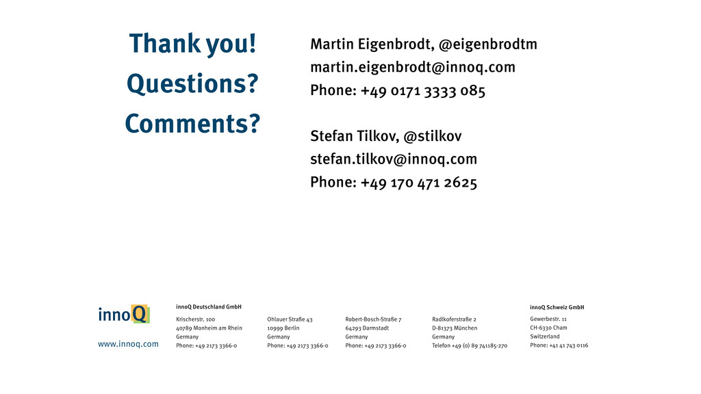 Thank you! Questions? Comments? Martin Eigenbr...