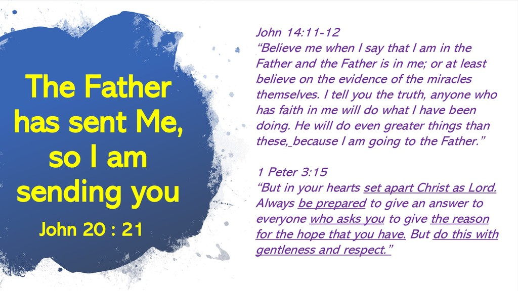 The Father has sent Me, so I am sending you Joh...