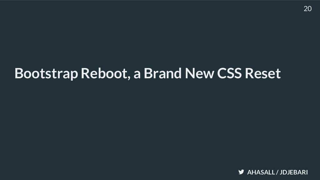 AHASALL / JDJEBARI Bootstrap Reboot, a Brand Ne...