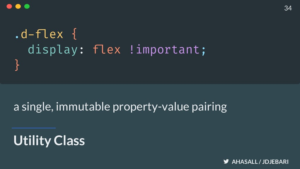AHASALL / JDJEBARI Utility Class .d-!flex { dis...