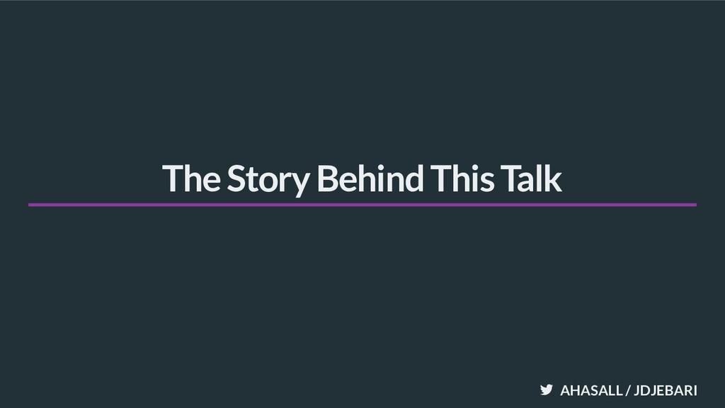 AHASALL / JDJEBARI The Story Behind This Talk
