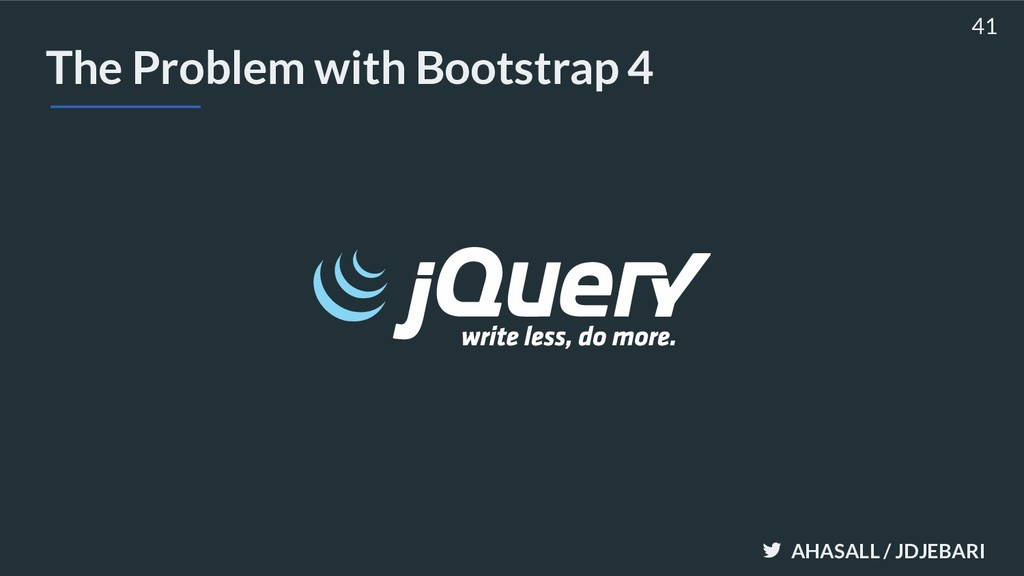 AHASALL / JDJEBARI The Problem with Bootstrap 4...