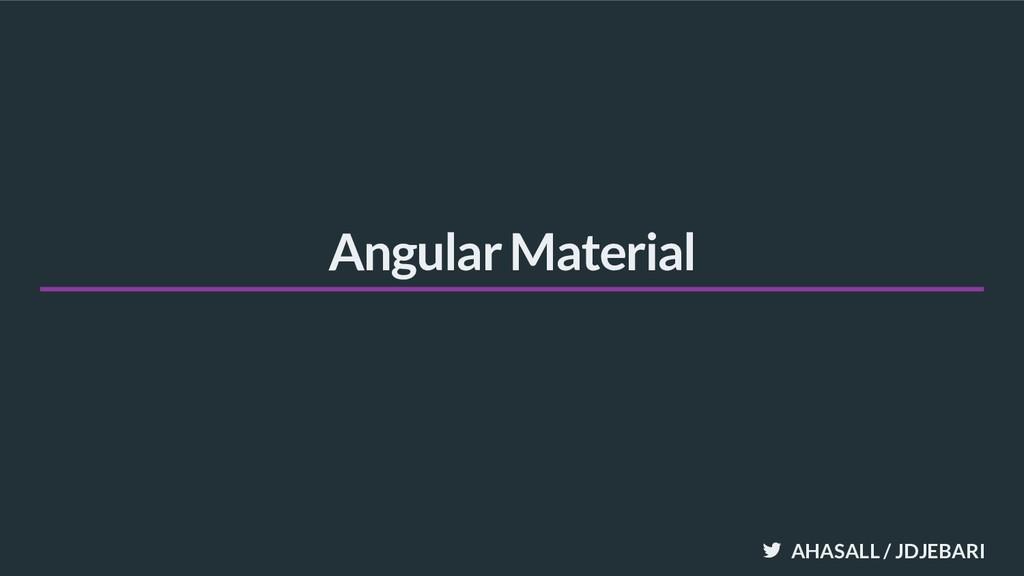 AHASALL / JDJEBARI Angular Material