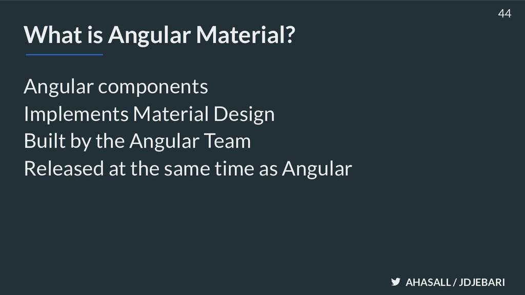 AHASALL / JDJEBARI What is Angular Material? An...