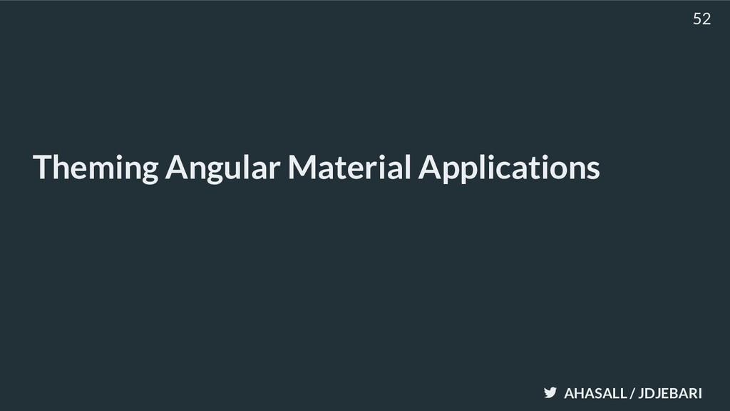 AHASALL / JDJEBARI Theming Angular Material App...