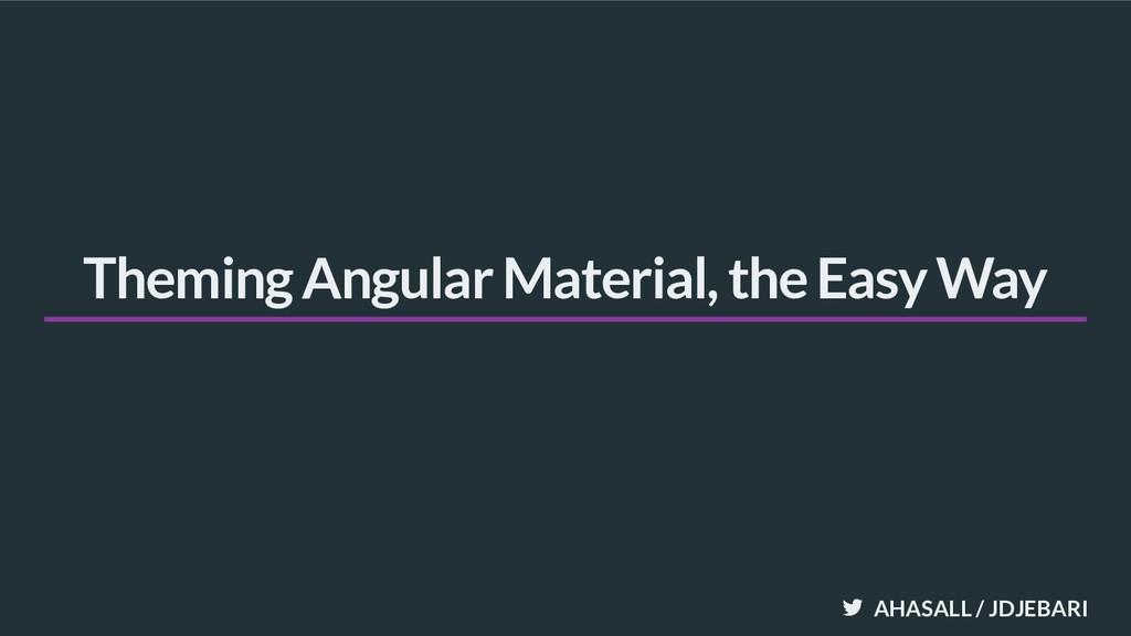 AHASALL / JDJEBARI Theming Angular Material, th...