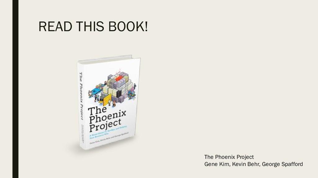 READ THIS BOOK! The Phoenix Project Gene Kim, K...