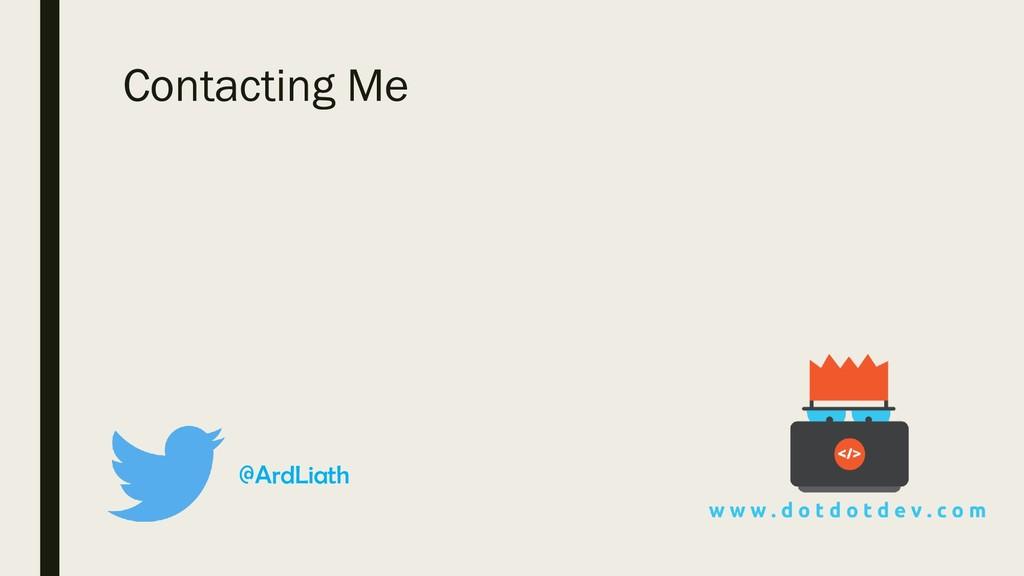 @ArdLiath Contacting Me