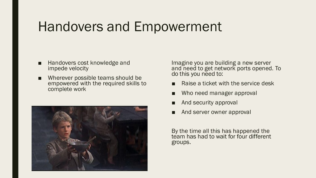 Handovers and Empowerment ■ Handovers cost know...