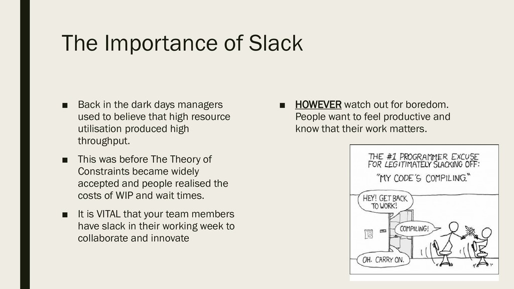 The Importance of Slack ■ Back in the dark days...