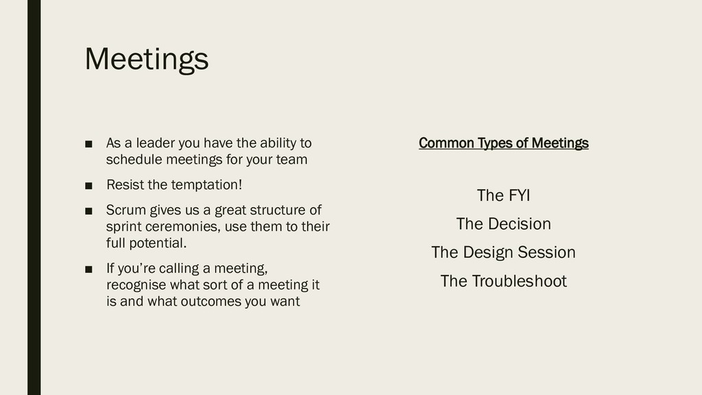 Meetings ■ As a leader you have the ability to ...