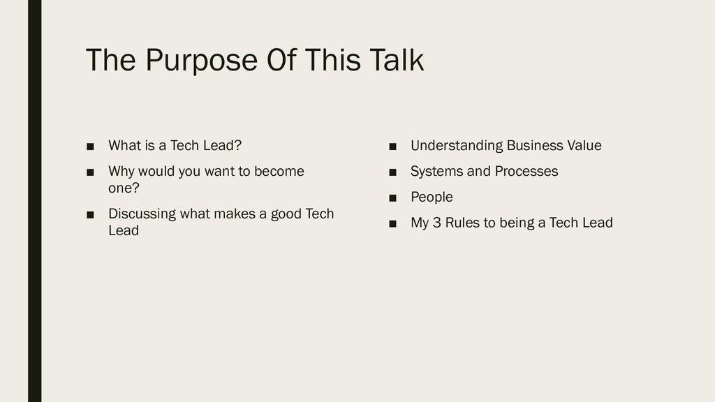 The Purpose Of This Talk ■ What is a Tech Lead?...
