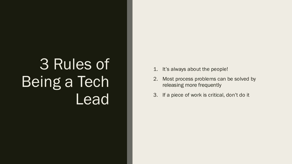 3 Rules of Being a Tech Lead 1. It's always abo...