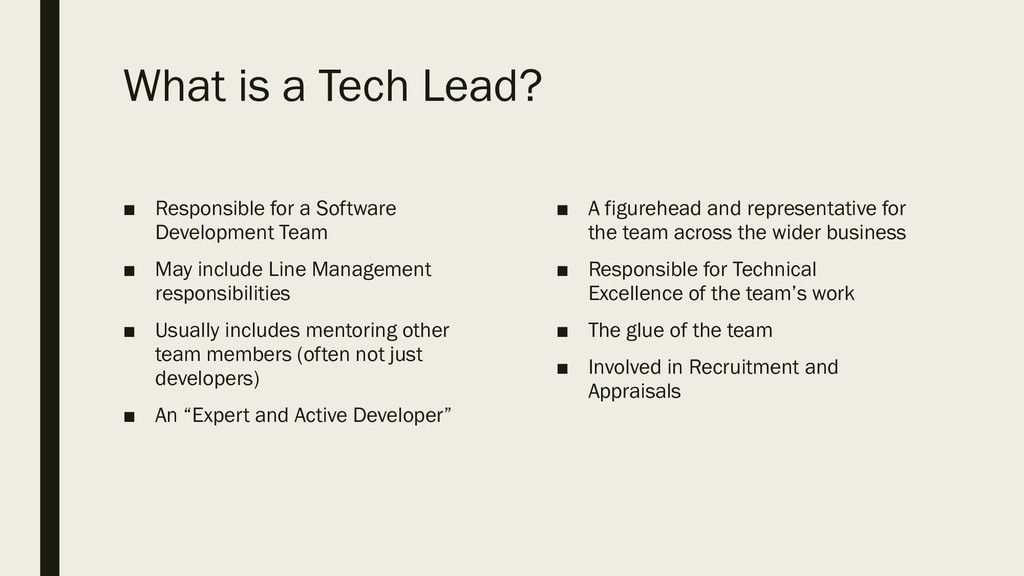 What is a Tech Lead? ■ Responsible for a Softwa...