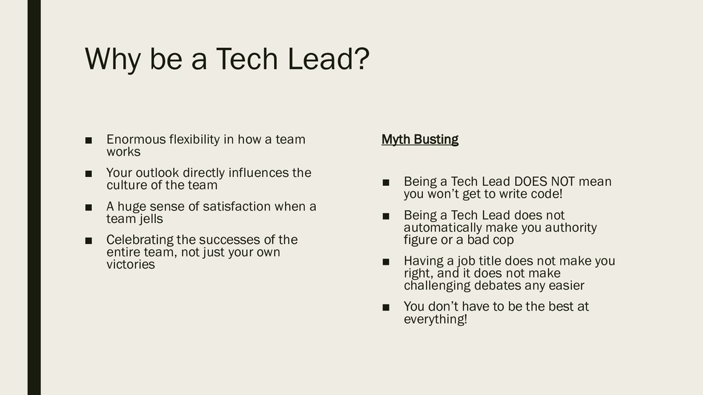 Why be a Tech Lead? ■ Enormous flexibility in h...