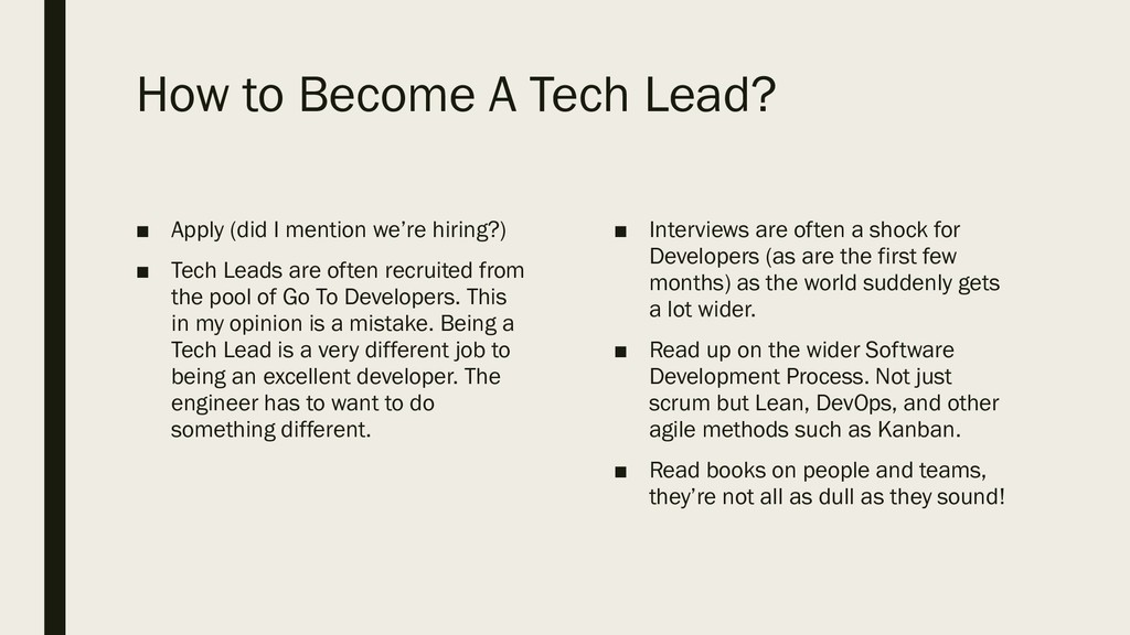 How to Become A Tech Lead? ■ Apply (did I menti...