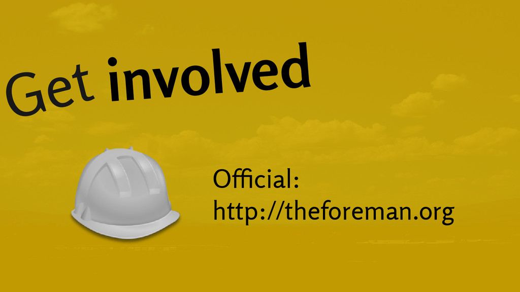 Get involved Official: http://theforeman.org