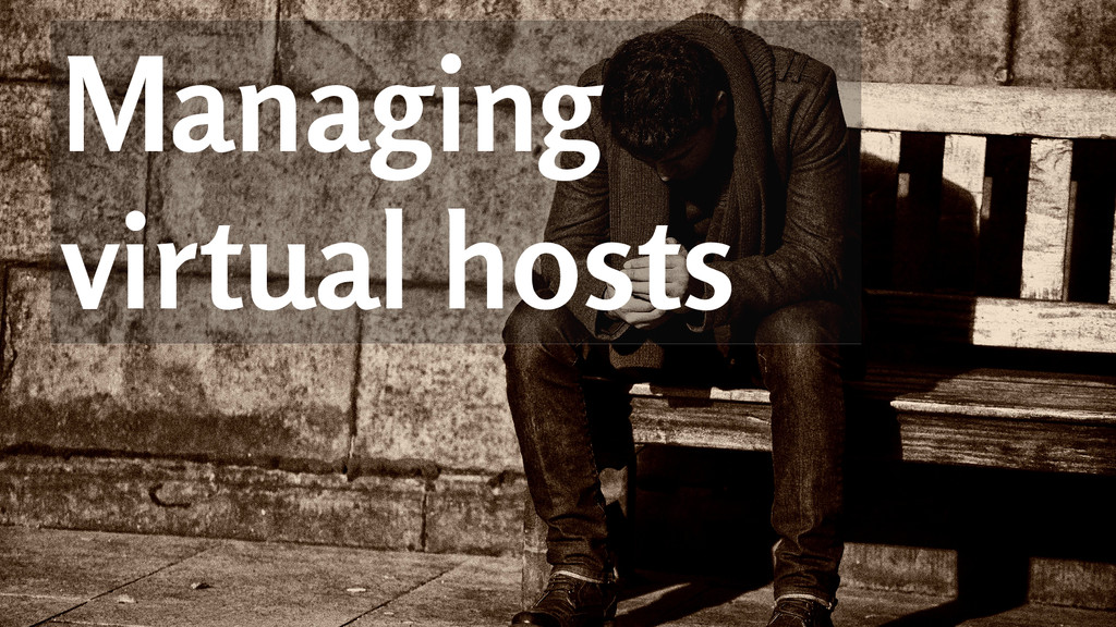 Managing virtual hosts