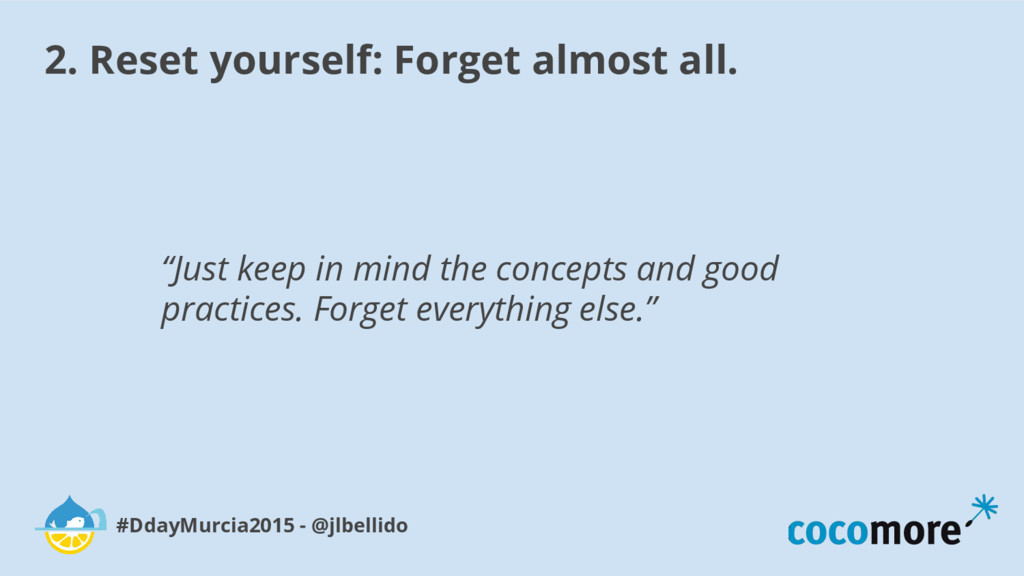 2. Reset yourself: Forget almost all. #DdayMurc...
