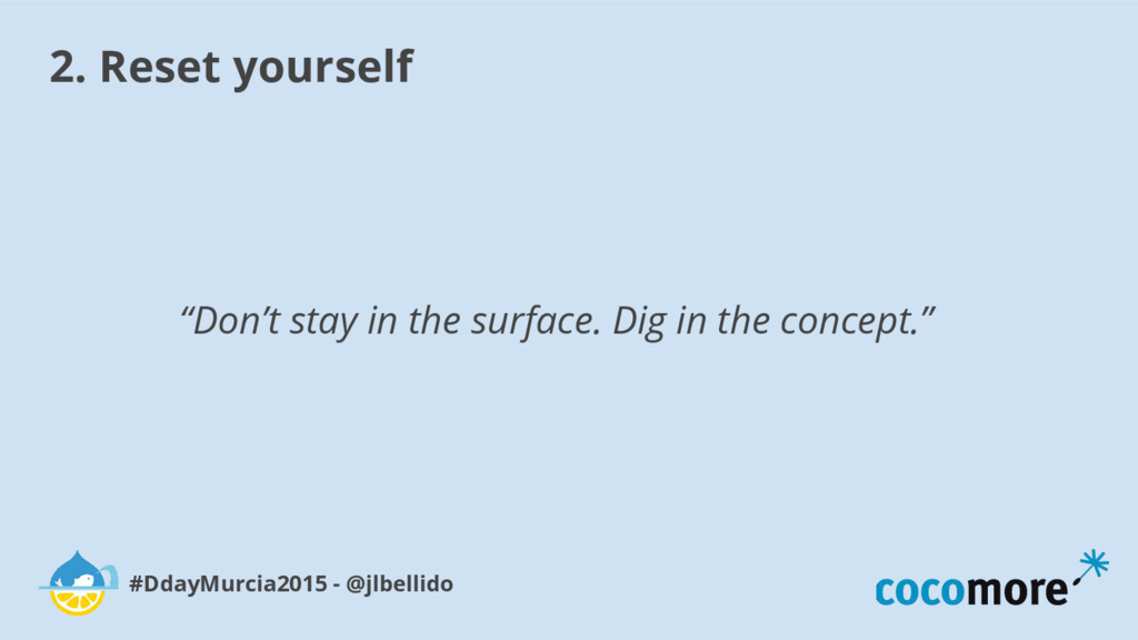 2. Reset yourself #DdayMurcia2015 - @jlbellido ...