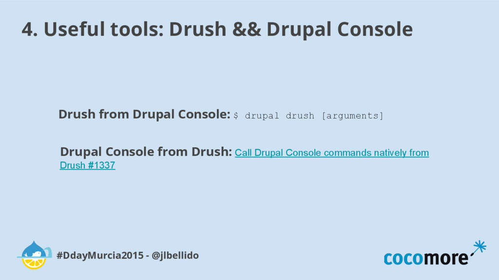 4. Useful tools: Drush && Drupal Console #DdayM...