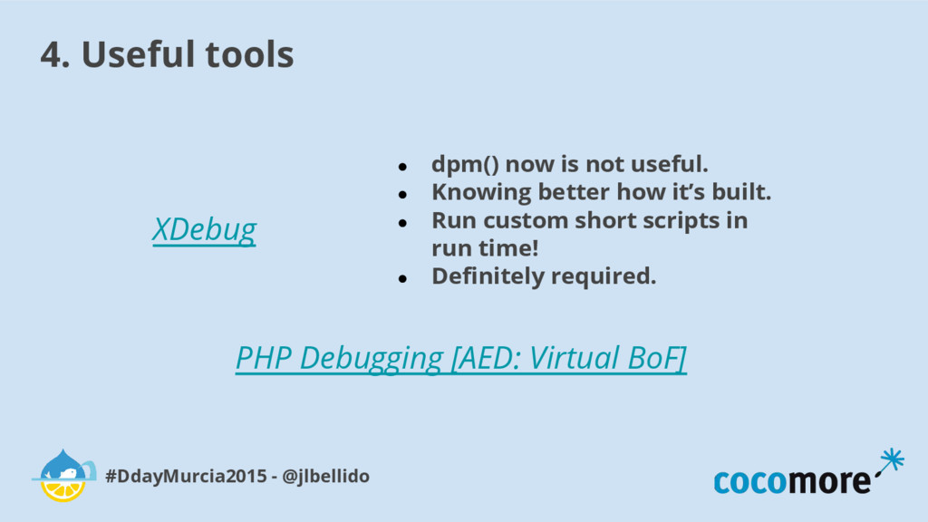 4. Useful tools #DdayMurcia2015 - @jlbellido XD...