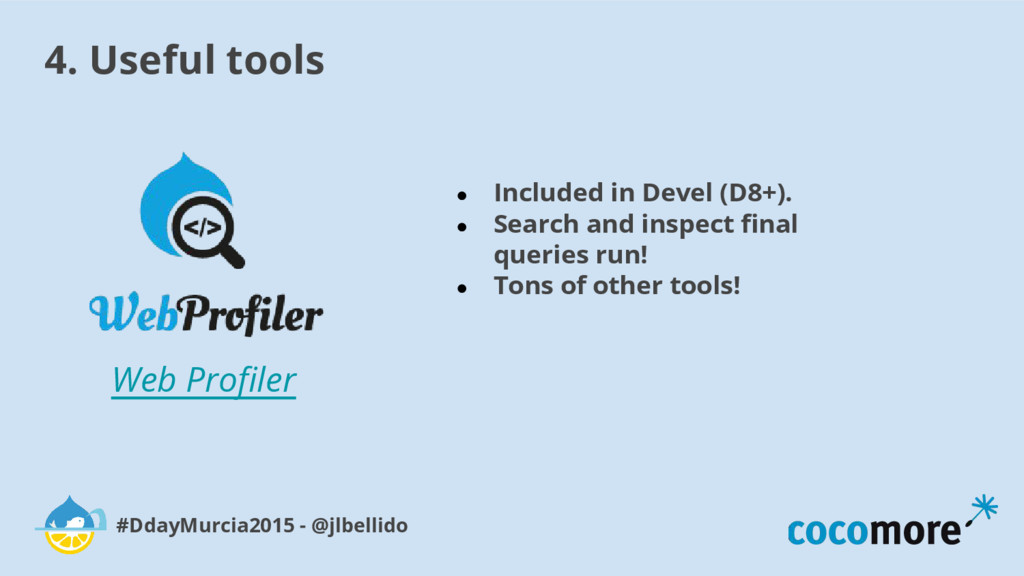 4. Useful tools #DdayMurcia2015 - @jlbellido We...