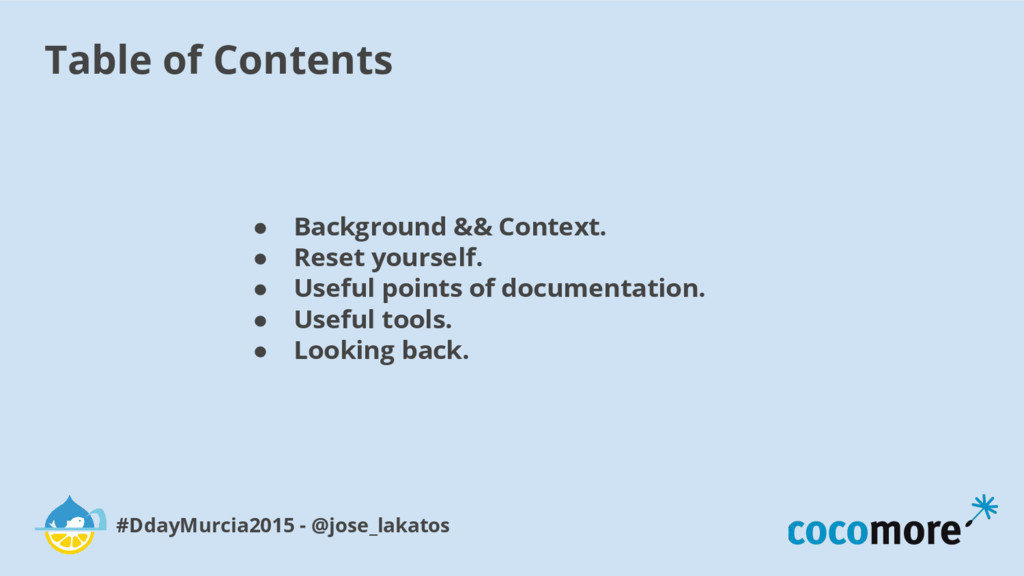 Table of Contents #DdayMurcia2015 - @jose_lakat...