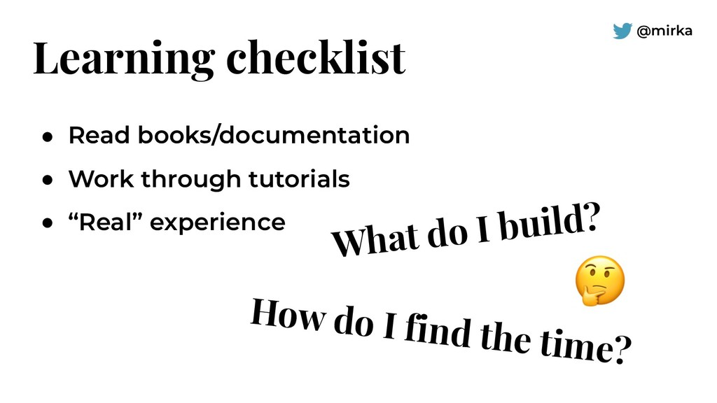 @mirka Learning checklist ● Read books/document...