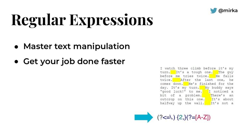 @mirka Regular Expressions ● Master text manipu...