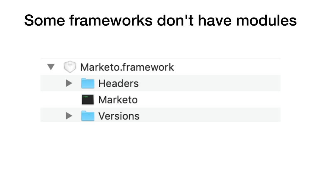 Some frameworks don't have modules