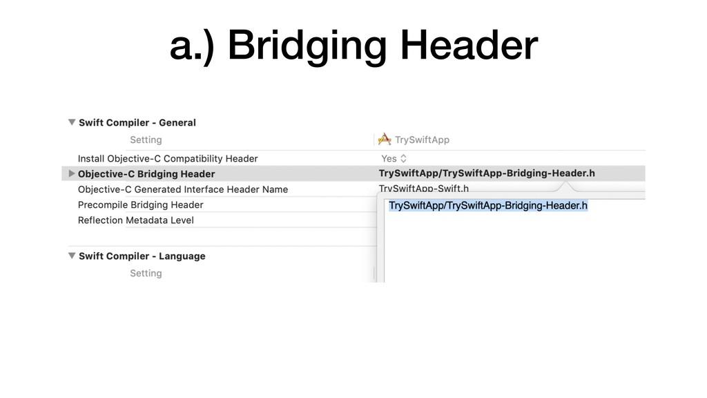 a.) Bridging Header
