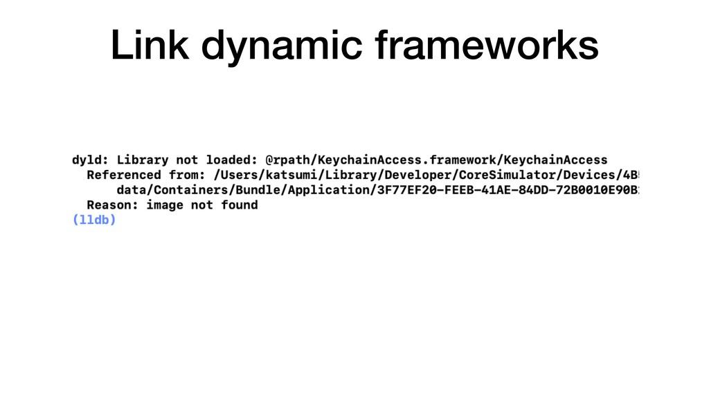 Link dynamic frameworks