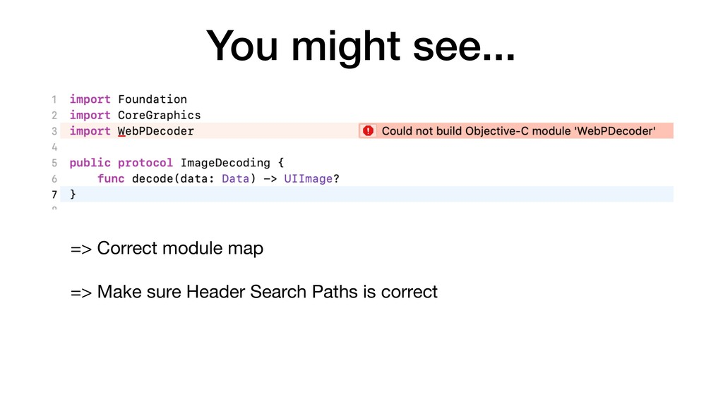 You might see... => Correct module map  => Make...