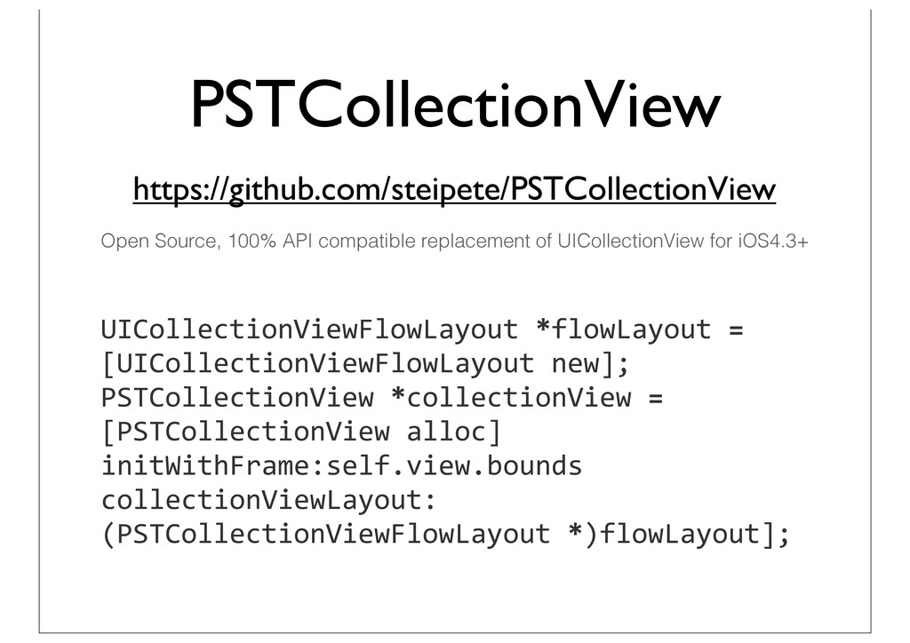 PSTCollectionView https://github.com/steipete/P...