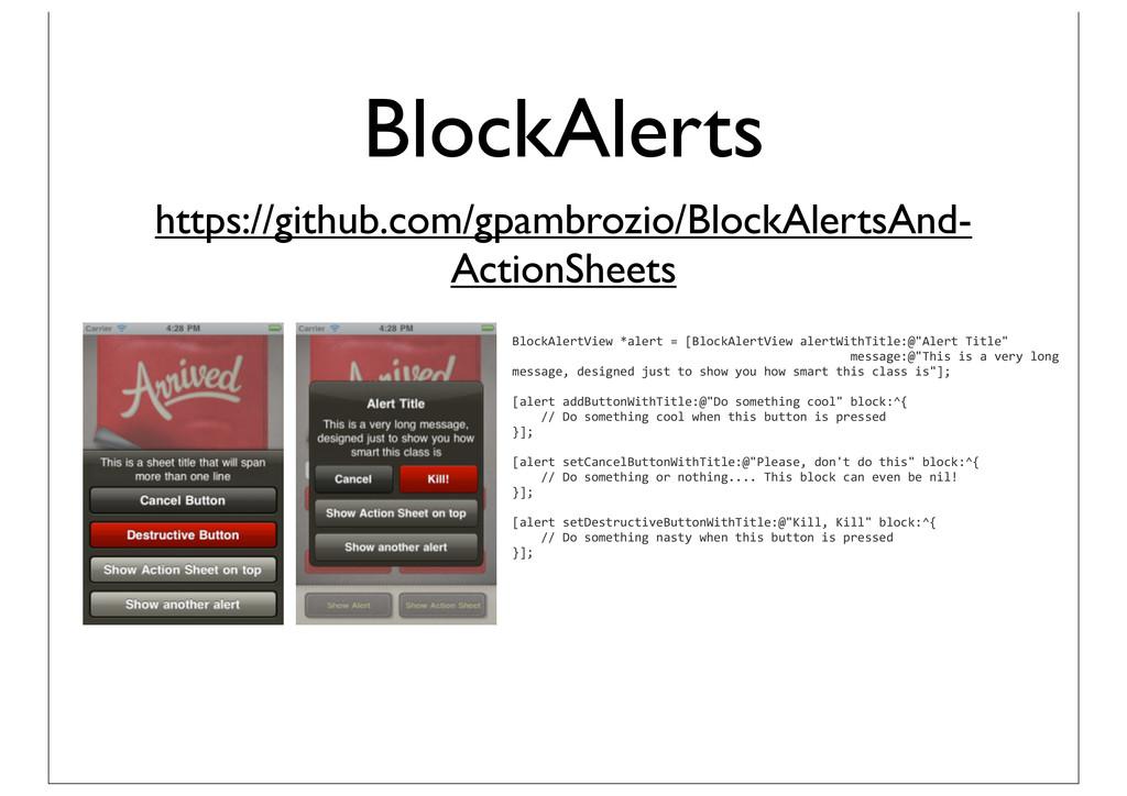 BlockAlerts https://github.com/gpambrozio/Block...