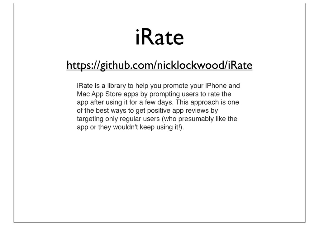 iRate https://github.com/nicklockwood/iRate iRa...