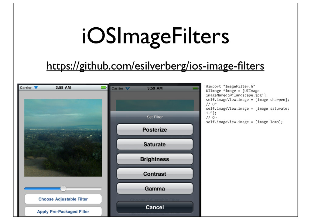 iOSImageFilters https://github.com/esilverberg/...